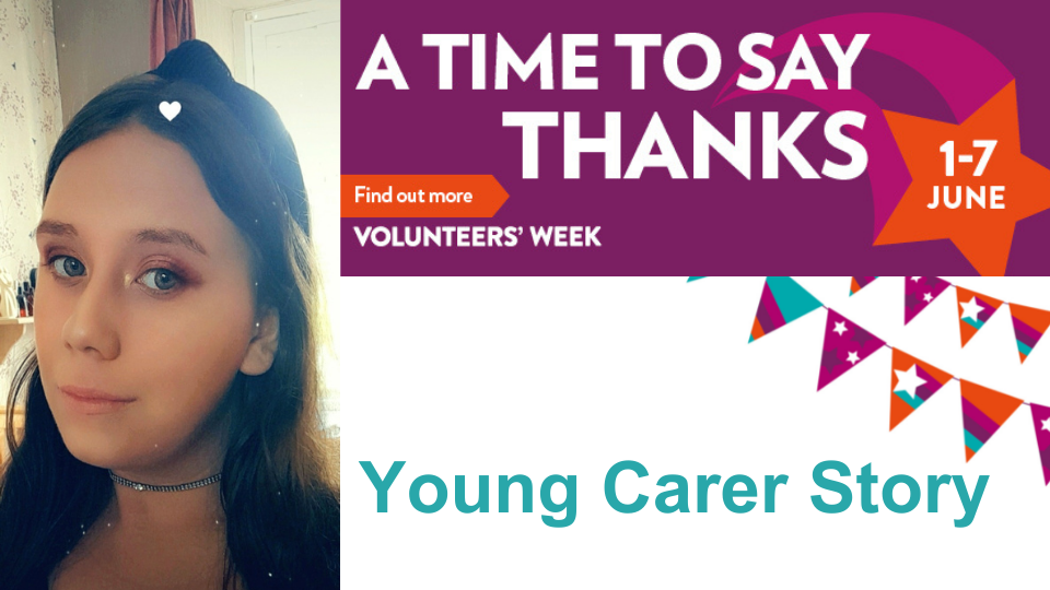 Image of Rachel Gorman - Young Carer with a Volunteer week graphic and a heading underneath stating
