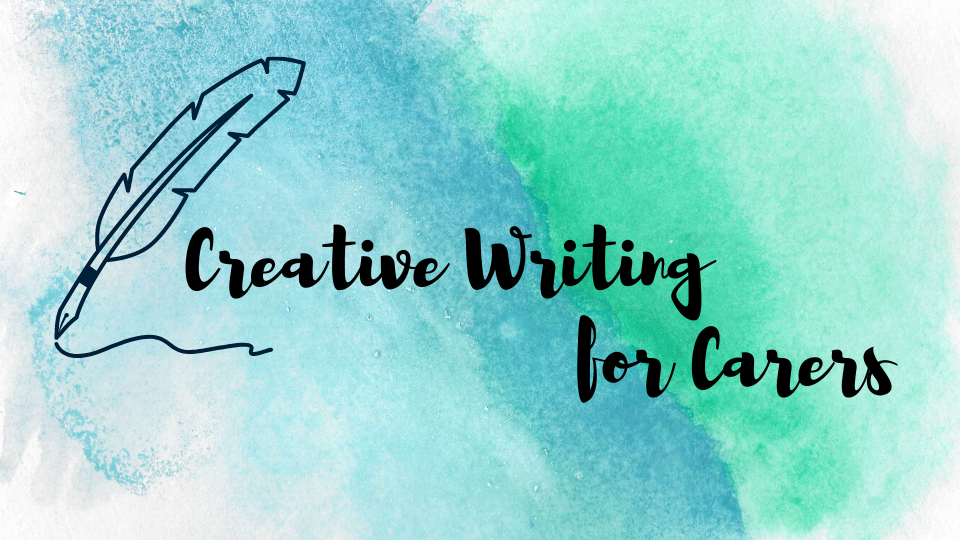 Creative writing for carers in cursive writing with an illustration of a feather quill next to it..