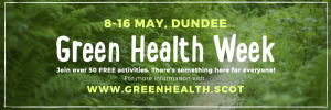 8-16 May, Dundee. Green Health Week. Join over 50 free activities. There's something here for everyone! For more information visit: www.greenhealth.scot